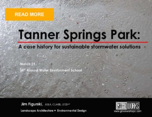 Tanner Springs Park: A Case Study for sustainable stormwater solutions by Jim Figurski, www.greenworkspc.com